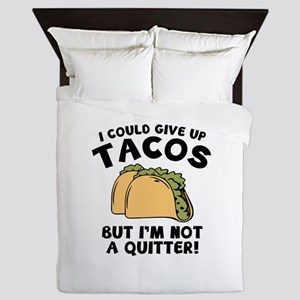 I Could Give Up Tacos Queen Duvet