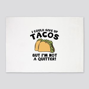 I Could Give Up Tacos 5'x7'Area Rug
