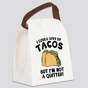 I Could Give Up Tacos Canvas Lunch Bag
