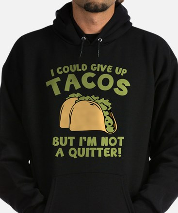 I Could Give Up Tacos Hoodie (dark)
