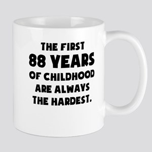 The First 88 Years Of Childhood Mugs