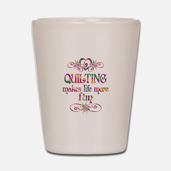 Quilting More Fun Shot Glass