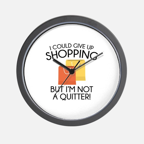 I Could Give Up Shopping Wall Clock