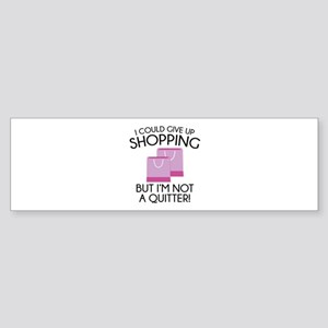 I Could Give Up Shopping Sticker (Bumper)