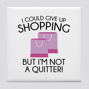 I Could Give Up Shopping Tile Coaster