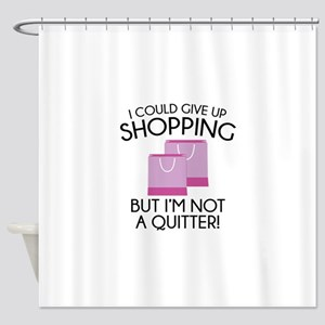 I Could Give Up Shopping Shower Curtain