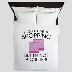 I Could Give Up Shopping Queen Duvet