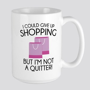 I Could Give Up Shopping Large Mug