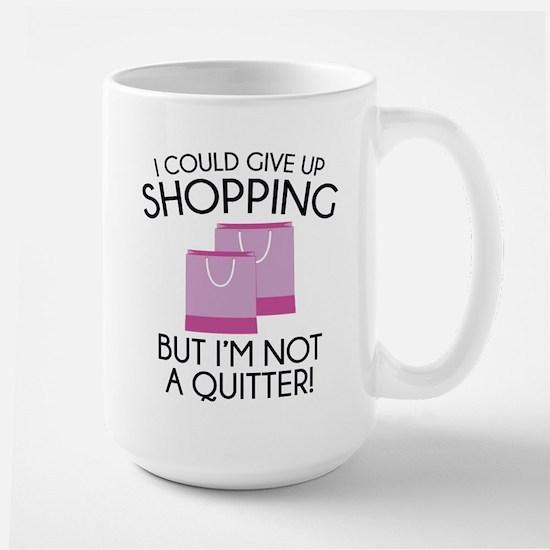 I Could Give Up Shopping Large Mug