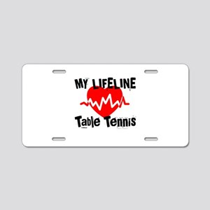 My Lifeline Table Tennis Aluminum License Plate