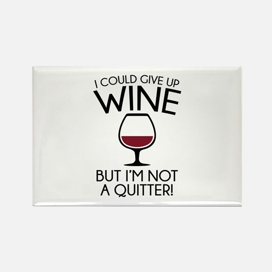 I Could Give Up Wine Rectangle Magnet (10 pack)