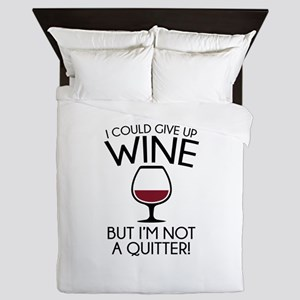I Could Give Up Wine Queen Duvet