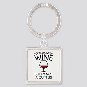 I Could Give Up Wine Square Keychain