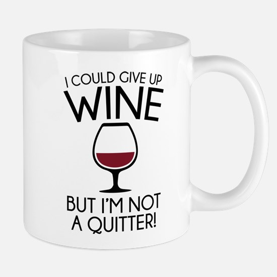 I Could Give Up Wine Mug