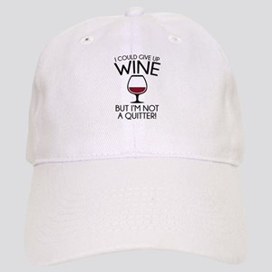 I Could Give Up Wine Cap