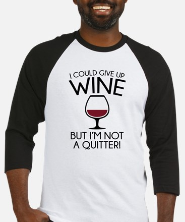I Could Give Up Wine Baseball Jersey