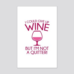 I Could Give Up Wine Mini Poster Print