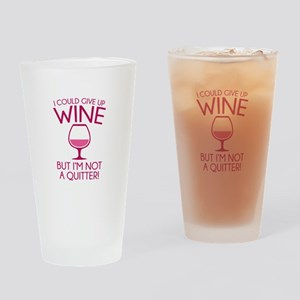 I Could Give Up Wine Drinking Glass