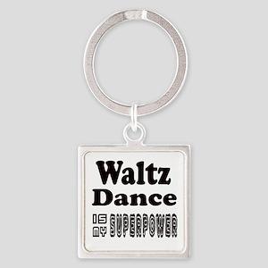 Waltz Dance Is My SuperPower Square Keychain