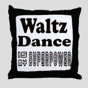 Waltz Dance Is My SuperPower Throw Pillow