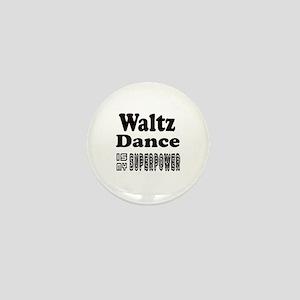 Waltz Dance Is My SuperPower Mini Button
