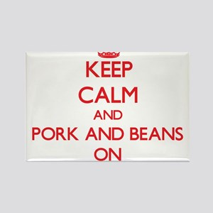 Keep Calm and Pork And Beans ON Magnets