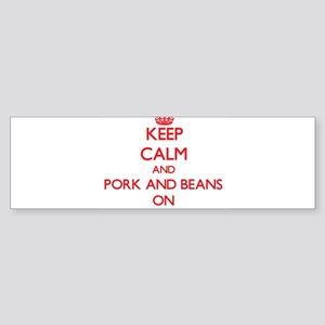 Keep Calm and Pork And Beans ON Bumper Sticker