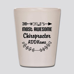 Personalized Worlds Most Awesome Chirop Shot Glass
