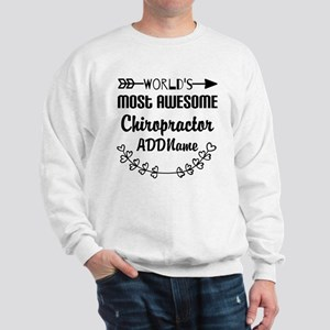 Personalized Worlds Most Awesome Chirop Sweatshirt