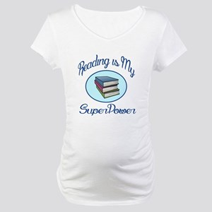 Reading is my Super Power Maternity T-Shirt