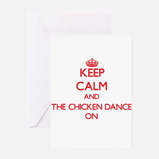 Keep Calm and The Chicken Dance ON Greeting Cards