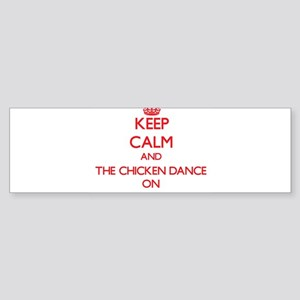 Keep Calm and The Chicken Dance ON Bumper Sticker