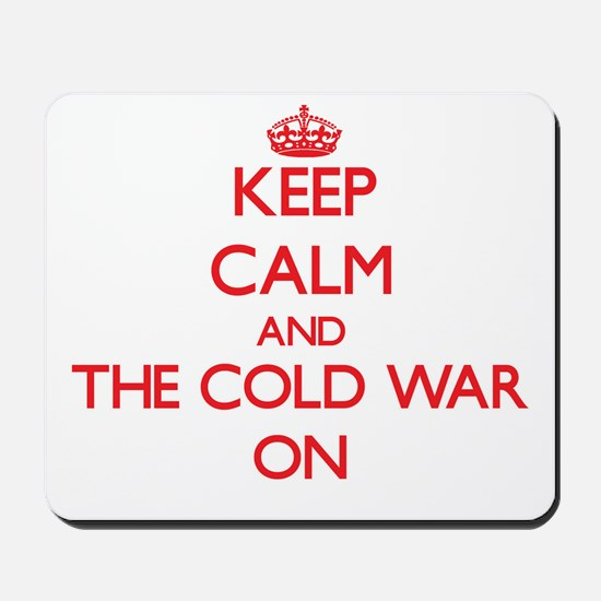 Keep Calm and The Cold War ON Mousepad