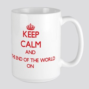 Keep Calm and The End Of The World ON Mugs