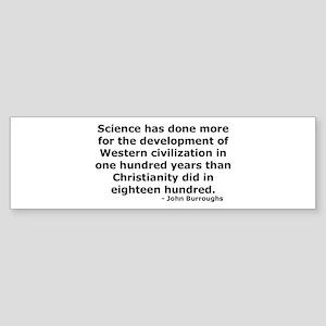 Science has done more Bumper Sticker