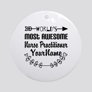 World's Most Awesome Nurse Pract Ornament (Round)