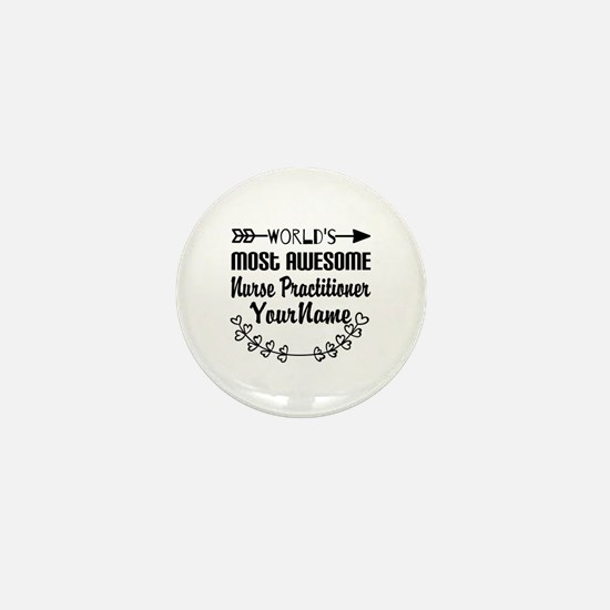 World's Most Awesome Nurse Practition Mini Button