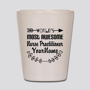 World's Most Awesome Nurse Practitione Shot Glass
