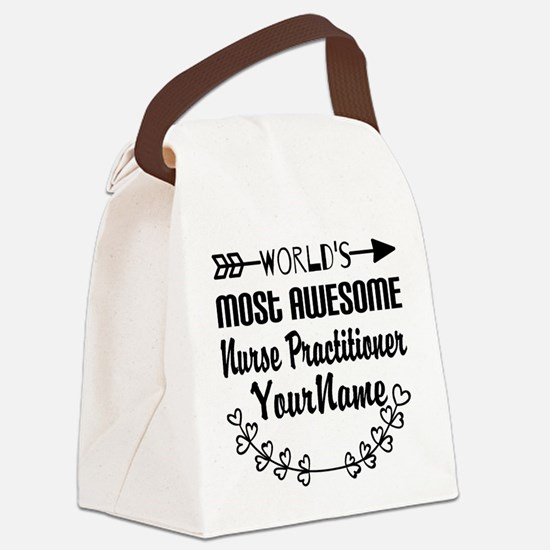 World's Most Awesome Nurse Pract Canvas Lunch Bag
