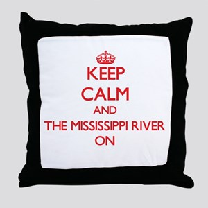 Keep Calm and The Mississippi River O Throw Pillow
