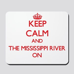 Keep Calm and The Mississippi River ON Mousepad