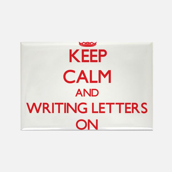 Keep Calm and Writing Letters ON Magnets