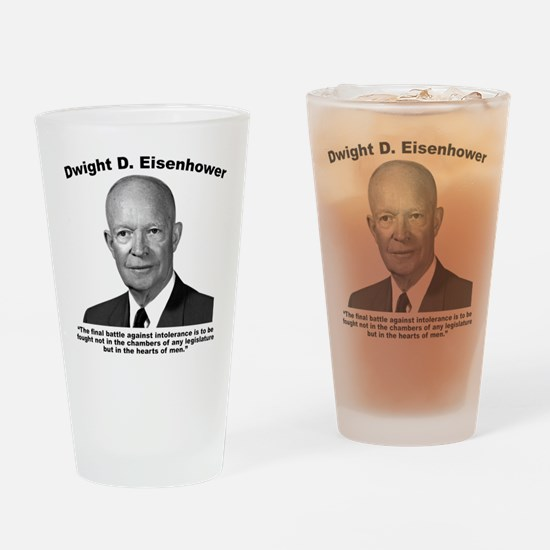Eisenhower: Intolerance Drinking Glass