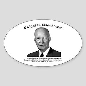 Eisenhower: Intolerance Sticker (Oval)