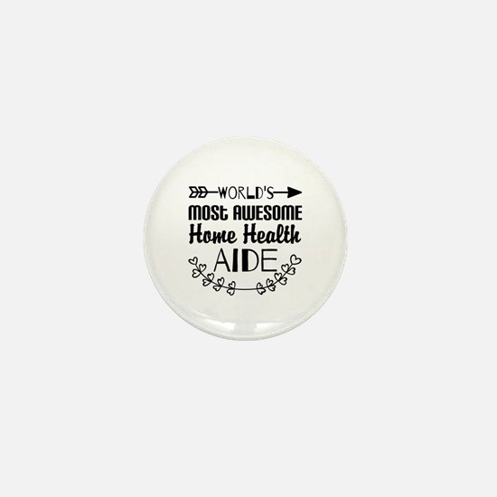 World's Most Awesome Home Health Aide Mini Button