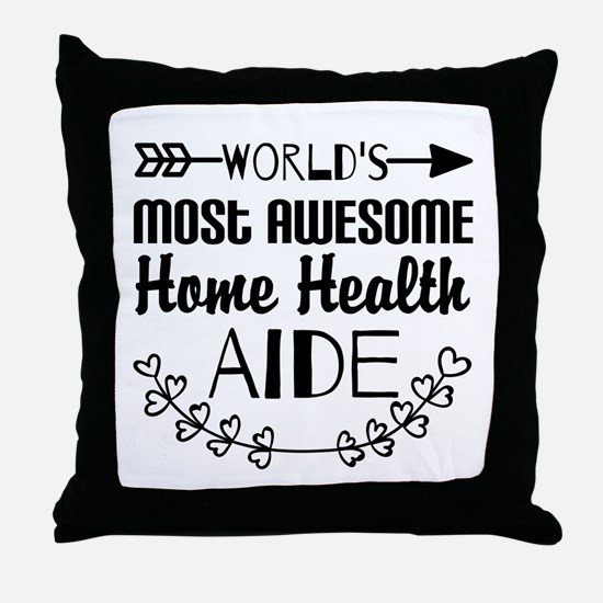World's Most Awesome Home Health Aide Throw Pillow