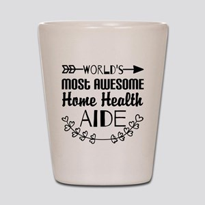 World's Most Awesome Home Health Aide Shot Glass