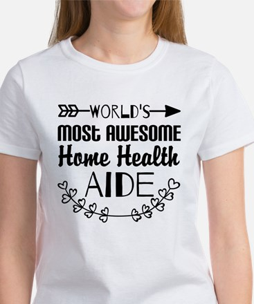 World's Most Awesome Home Health A Women's T-Shirt