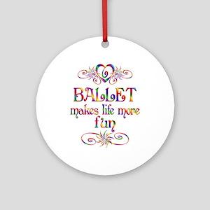 Ballet More Fun Ornament (Round)