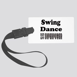 Swing Dance Is My SuperPower Large Luggage Tag